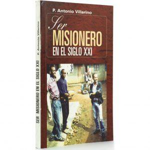 Ser misionero en el siglo XXI