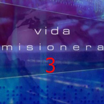 Vida Misionera 3