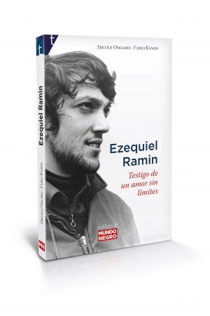 Ezequiel Ramin. Testigo de un amor sin límites
